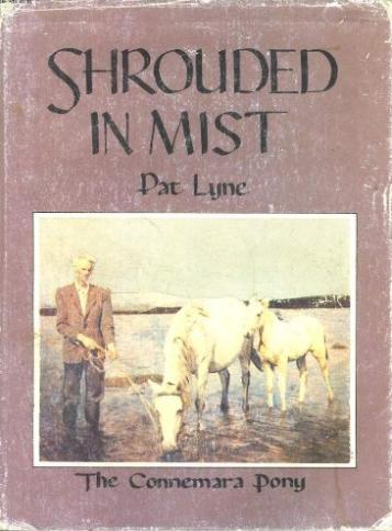 Le livre de Pat Lyn « Shrouded in Mist » est une référence pour les passionnés de poneys Connemara